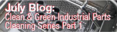 Clean & Green Industrial Parts Cleaning Series Part 1
